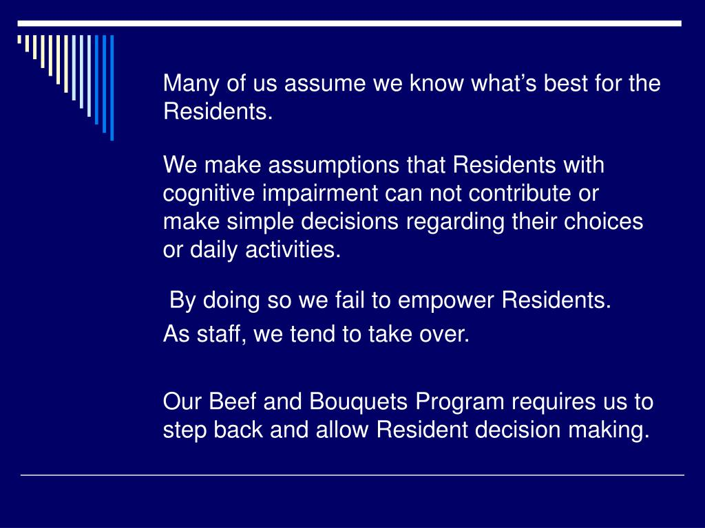 Many of us assume we know what's best for the Residents.