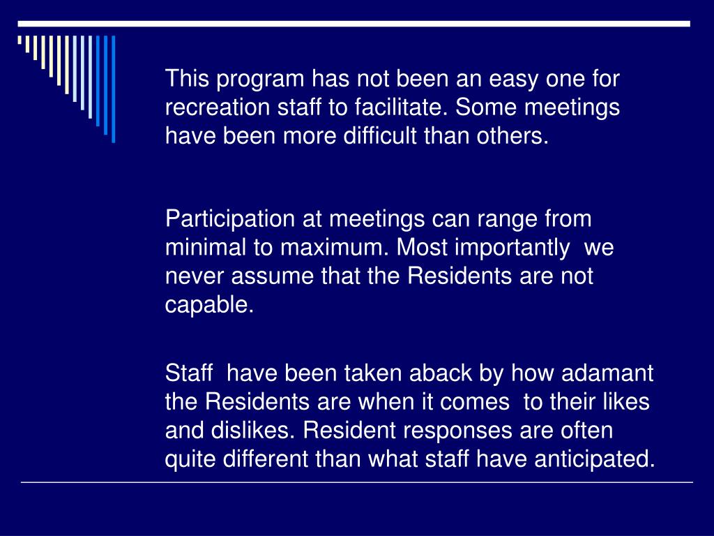 This program has not been an easy one for recreation staff to facilitate. Some meetings have been more difficult than others.