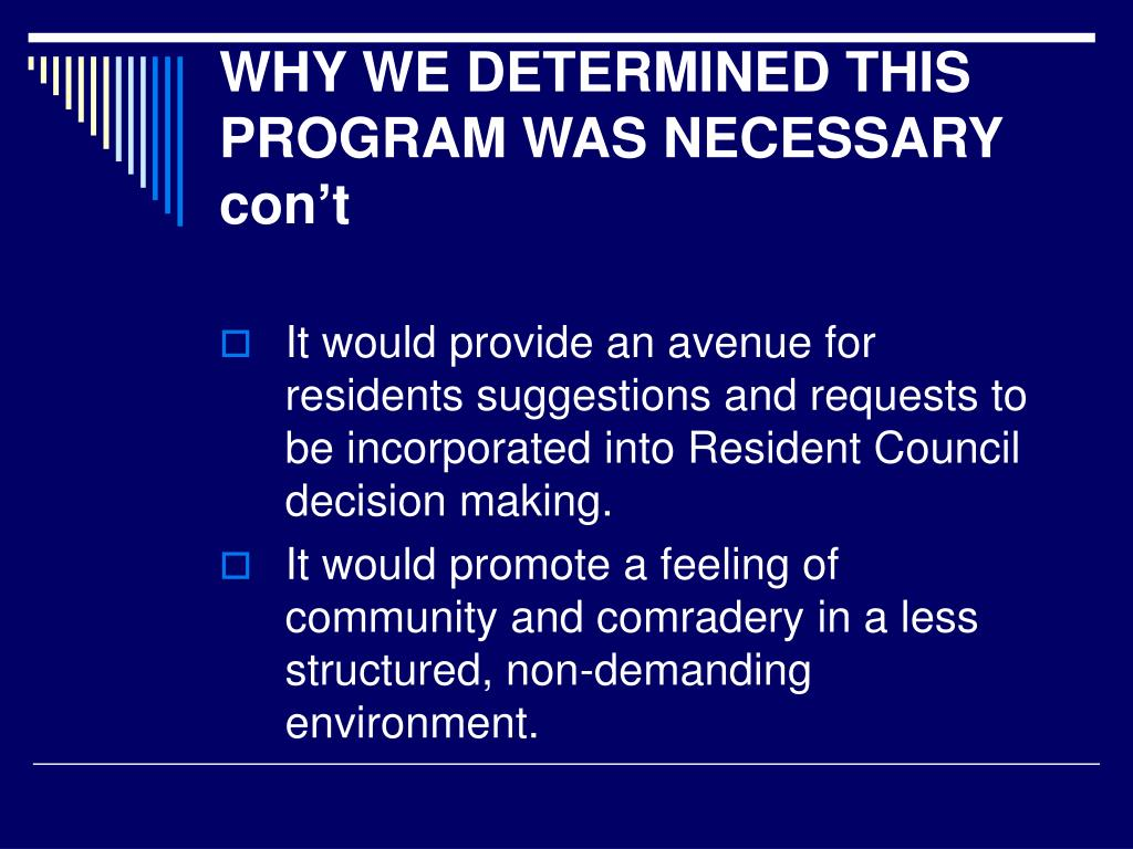 WHY WE DETERMINED THIS PROGRAM WAS NECESSARY con't