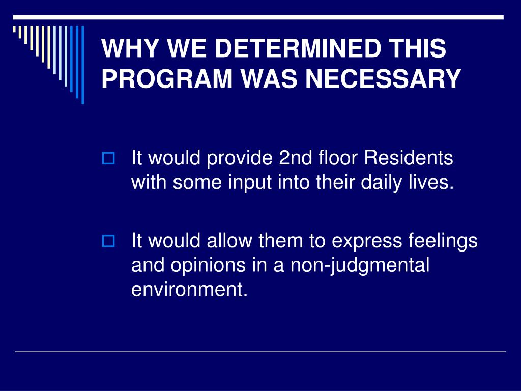 WHY WE DETERMINED THIS PROGRAM WAS NECESSARY