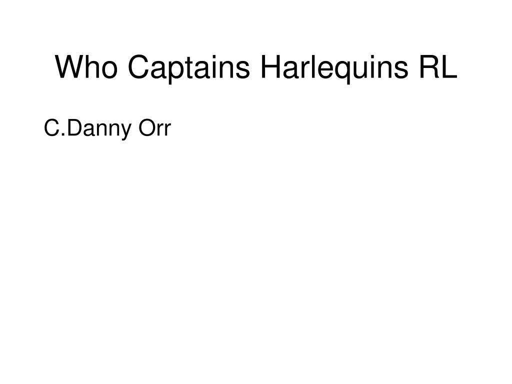 Who Captains Harlequins RL