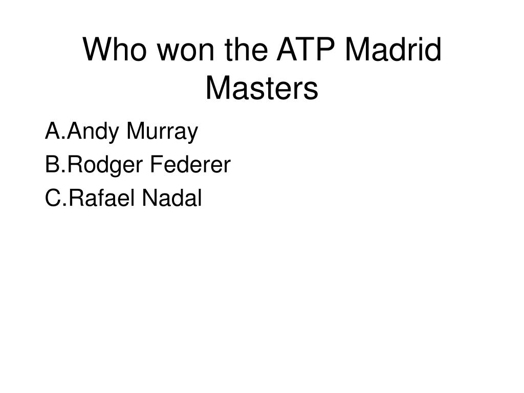 Who won the ATP Madrid Masters