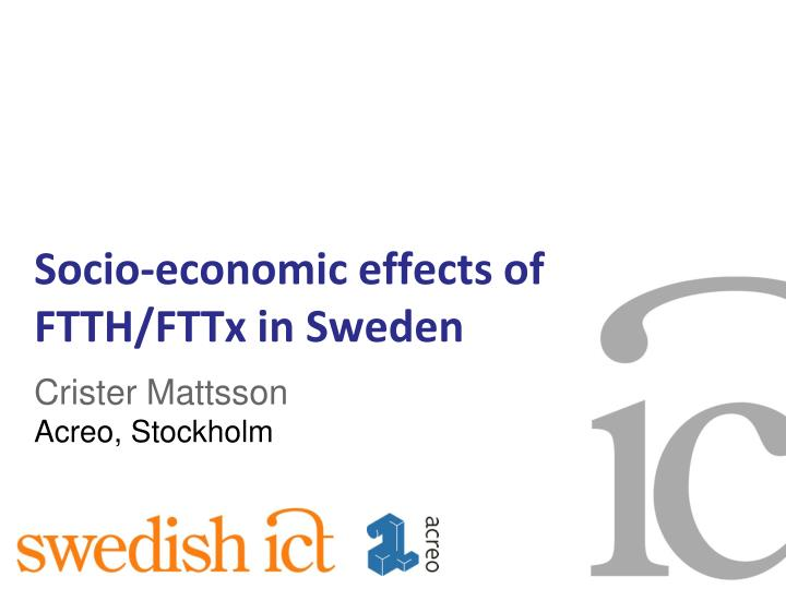 Socio economic effects of ftth fttx in sweden