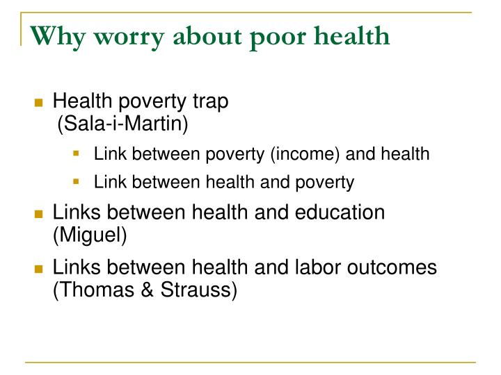 Why worry about poor health