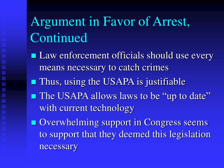 Argument in Favor of Arrest, Continued