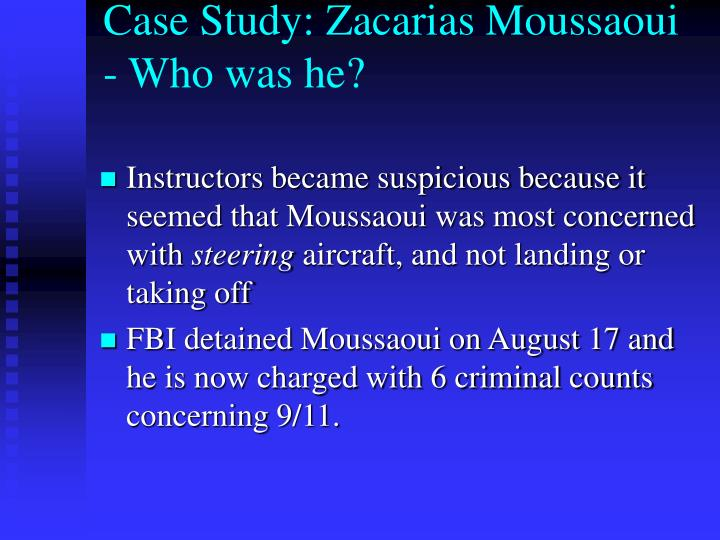 Case Study: Zacarias Moussaoui - Who was he?