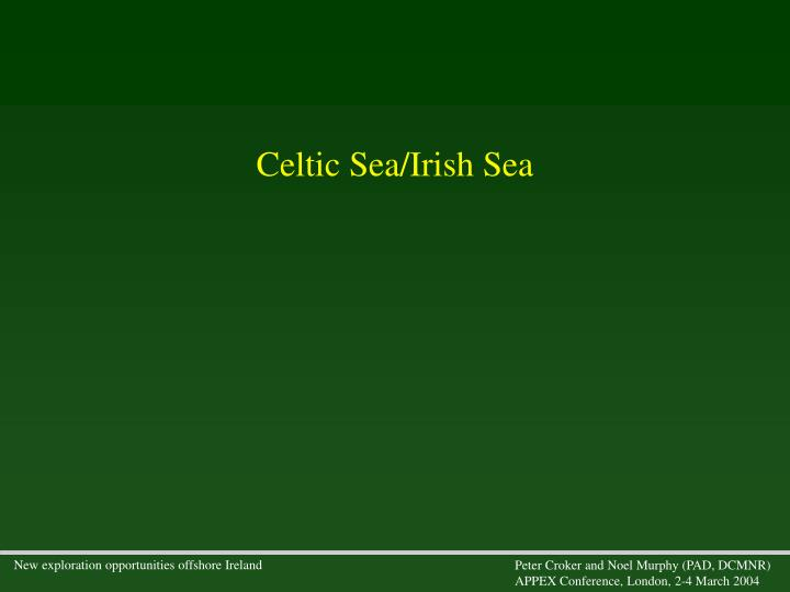 Celtic Sea/Irish Sea