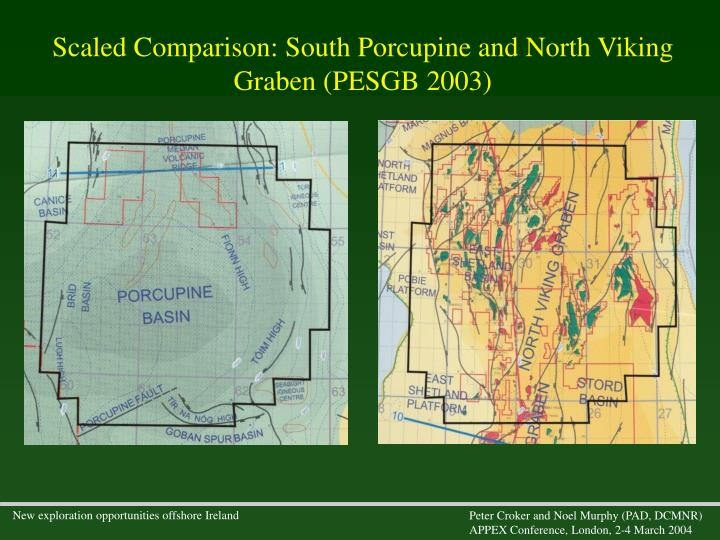 Scaled Comparison: South Porcupine and North Viking Graben (PESGB 2003)
