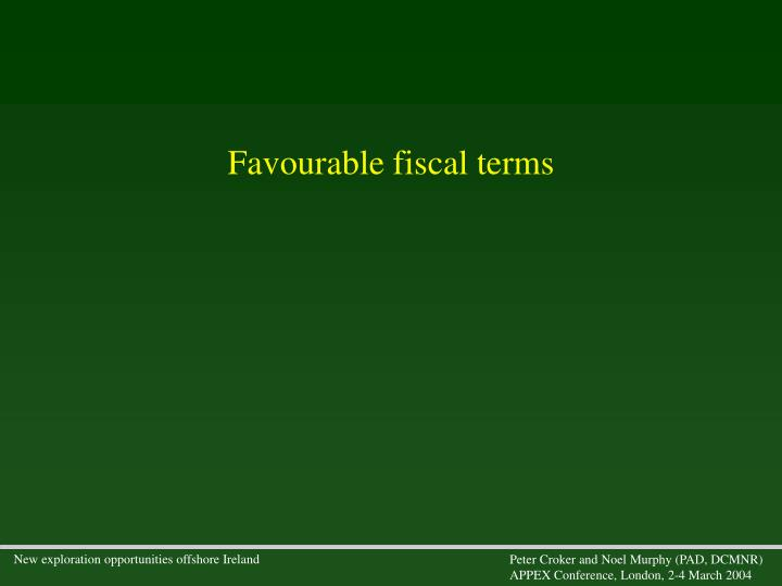 Favourable fiscal terms