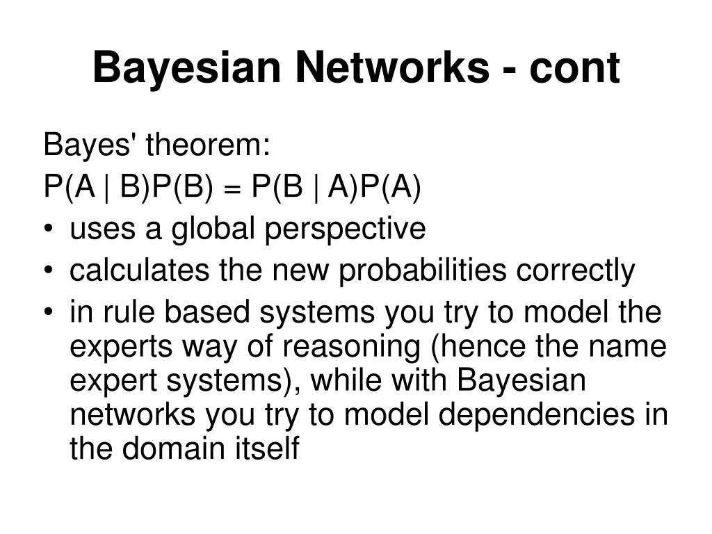 Bayesian Networks - cont