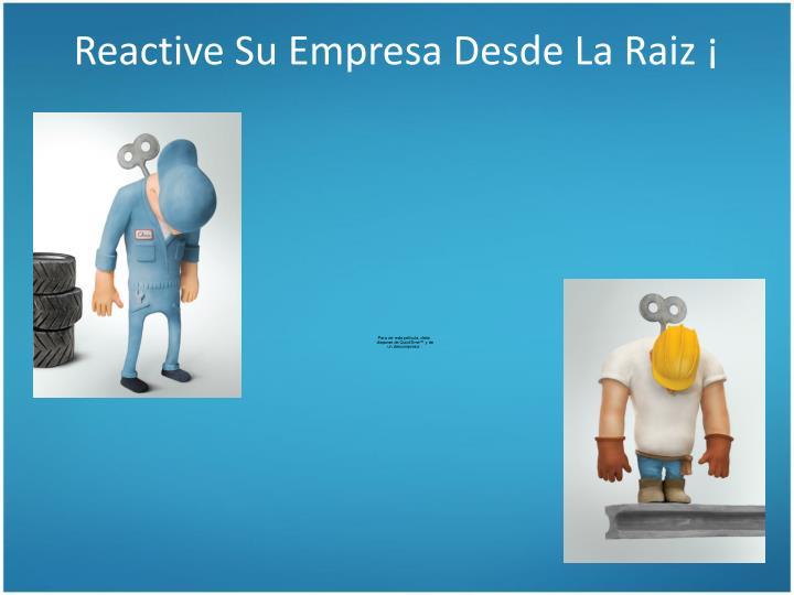 Reactive Su Empresa Desde La Raiz ¡