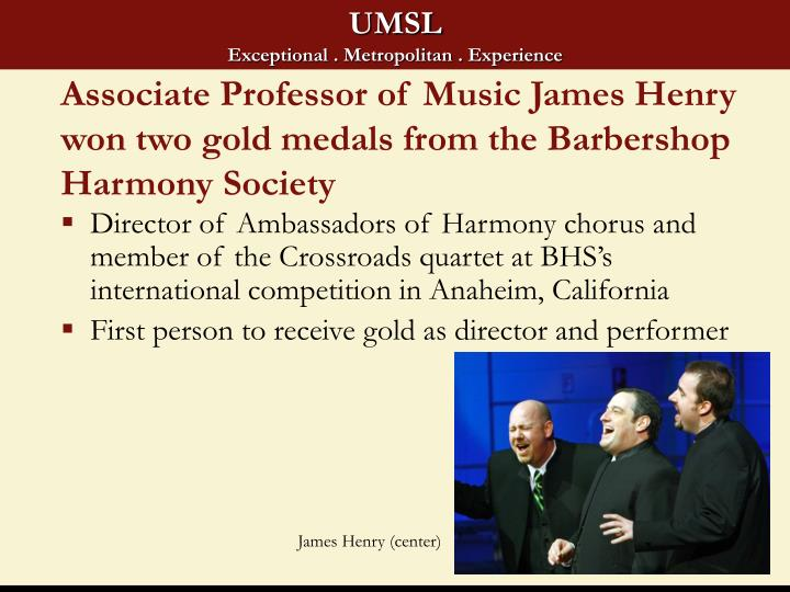 Associate Professor of Music James Henry won two gold medals from the Barbershop Harmony Society