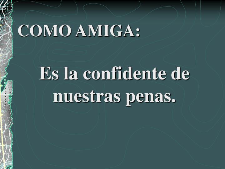 COMO AMIGA: