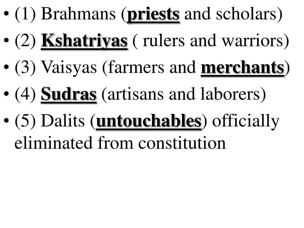 (1) Brahmans (