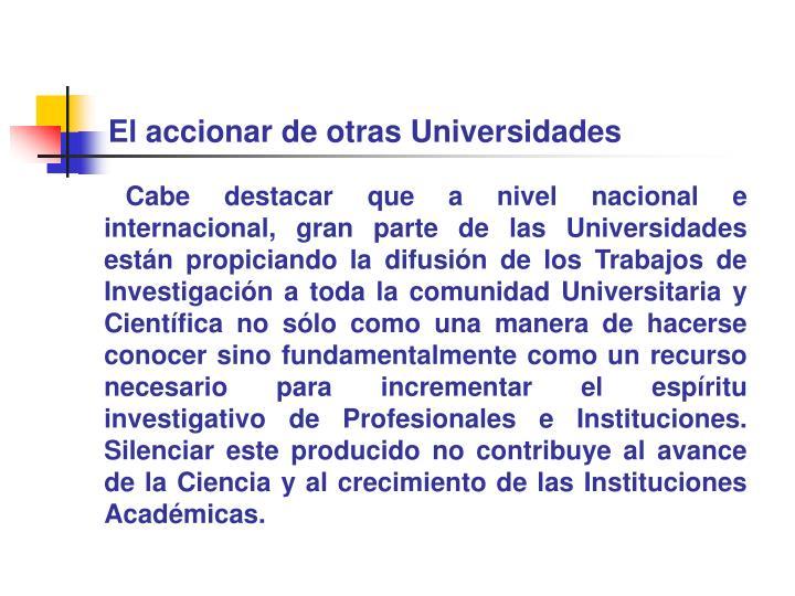 El accionar de otras Universidades