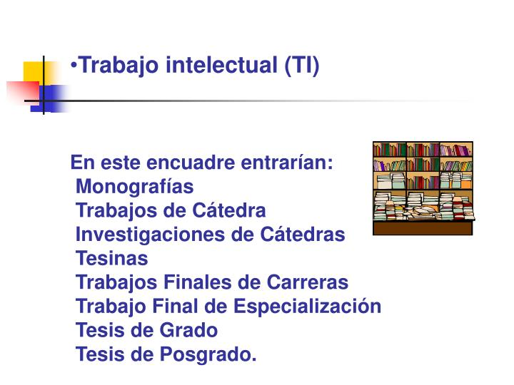 Trabajo intelectual (TI)