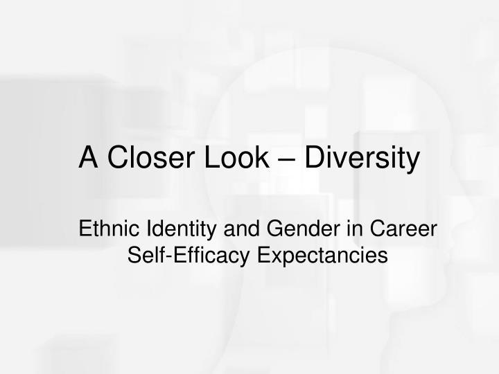A Closer Look – Diversity