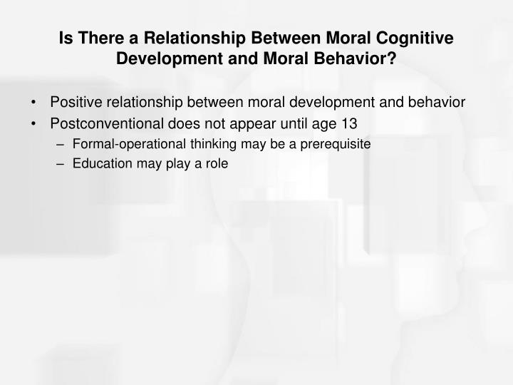 Is There a Relationship Between Moral Cognitive Development and Moral Behavior?
