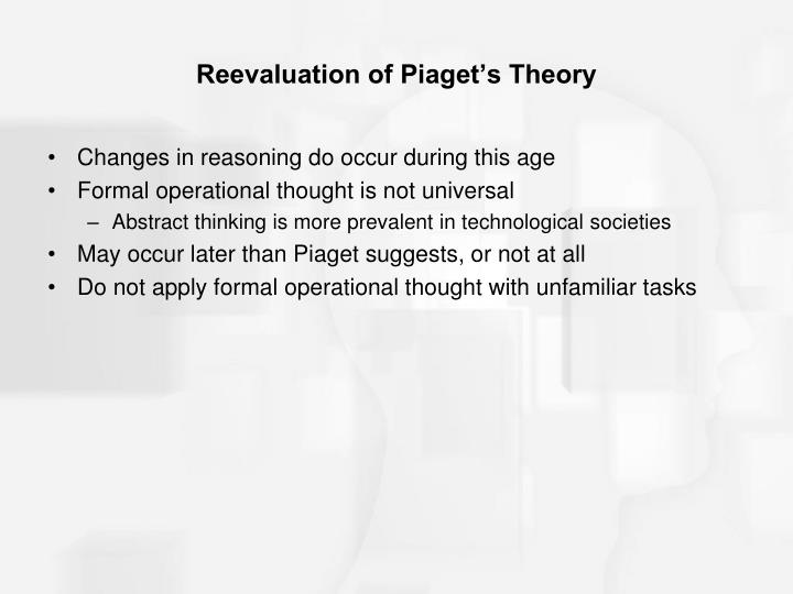 Reevaluation of Piaget's Theory