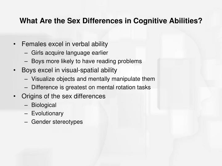 What Are the Sex Differences in Cognitive Abilities?