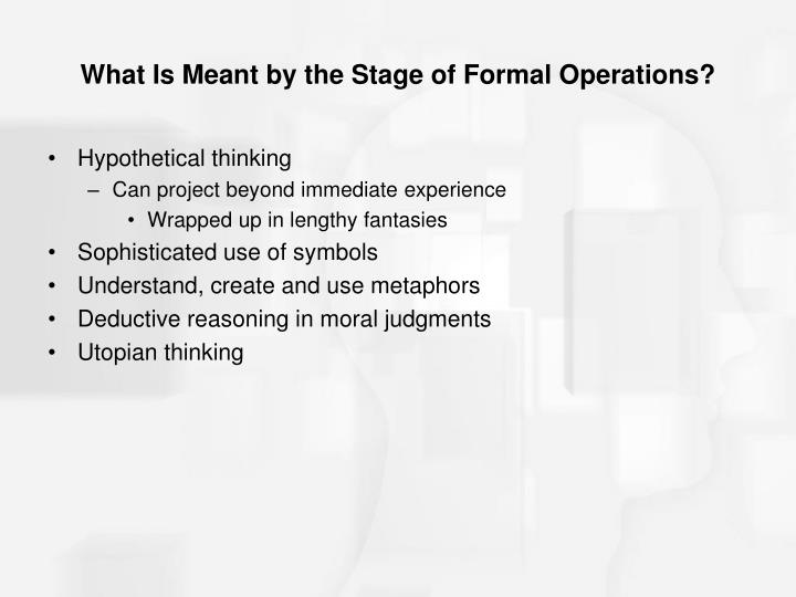 What Is Meant by the Stage of Formal Operations?