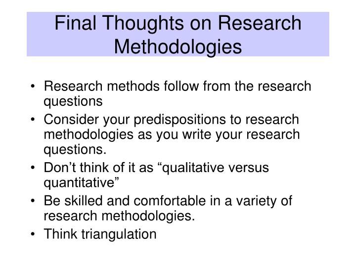 Final Thoughts on Research Methodologies