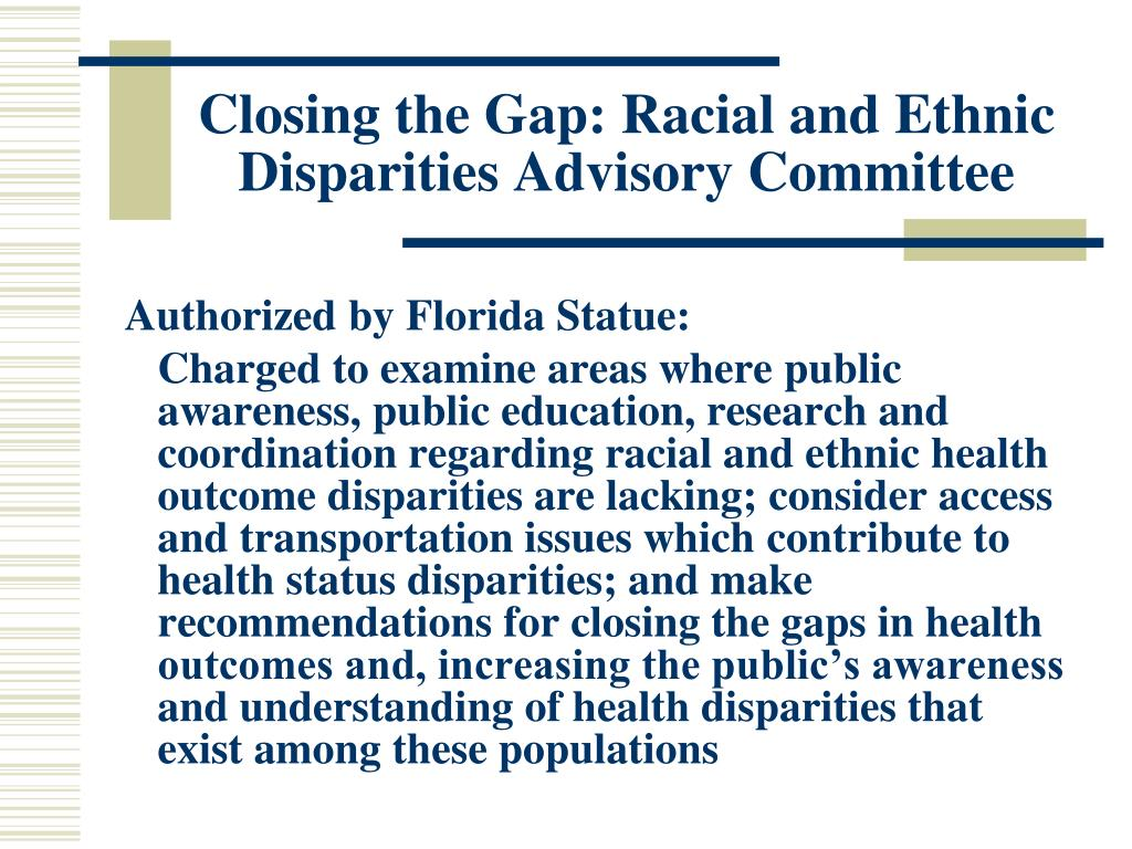 Closing the Gap: Racial and Ethnic Disparities Advisory Committee