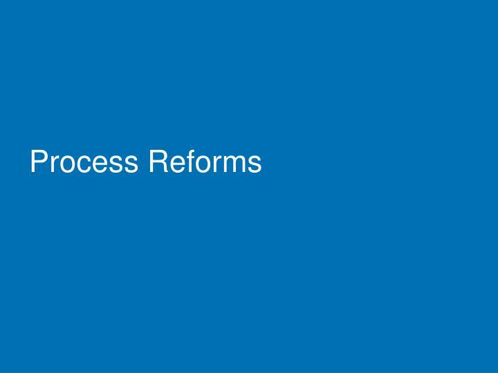 Process Reforms