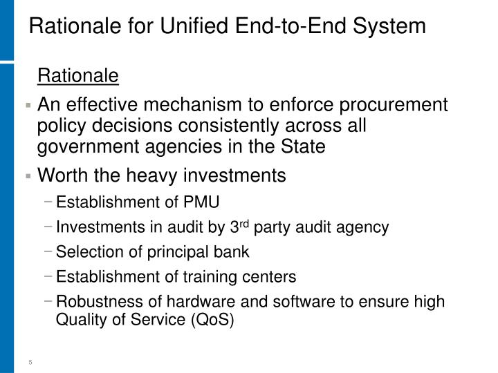 Rationale for Unified End-to-End System