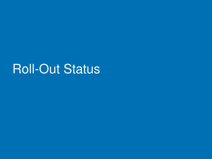Roll-Out Status