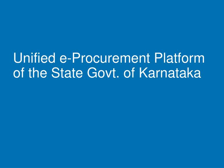 Unified e procurement platform of the state govt of karnataka