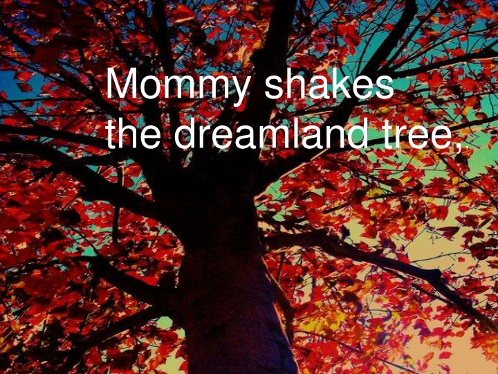 Mommy shakes