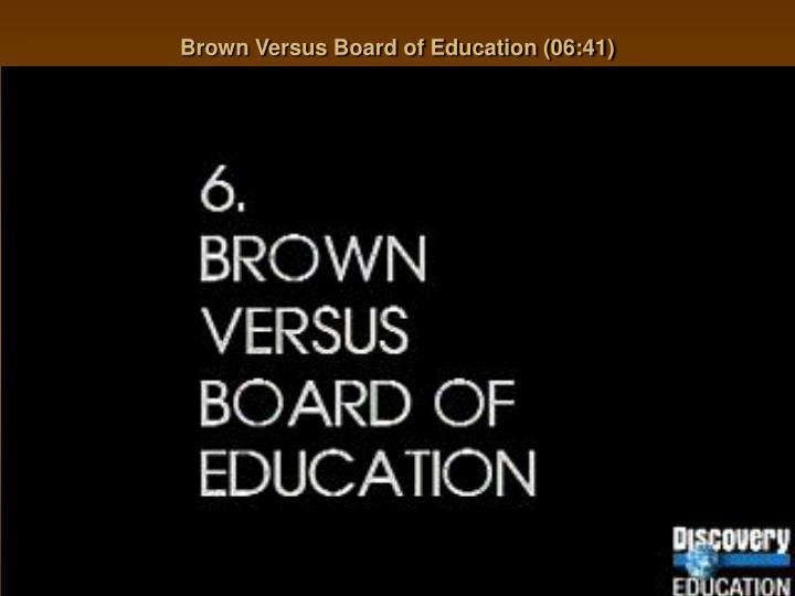 Brown Versus Board of Education (06:41)