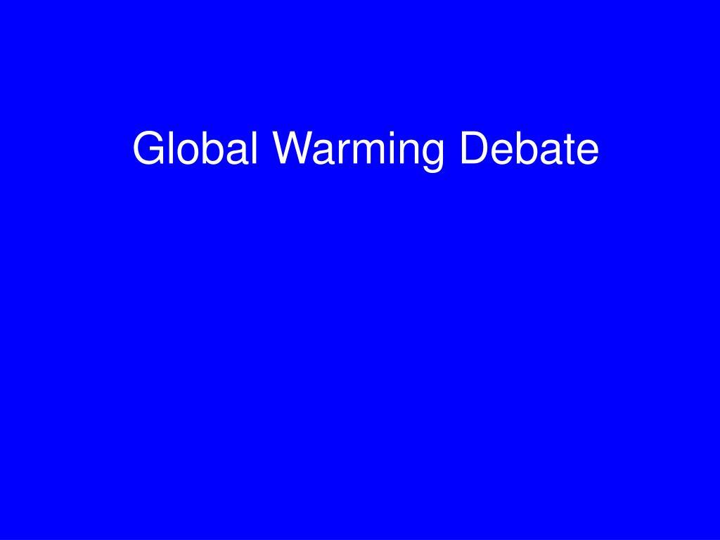 Global Warming Debate