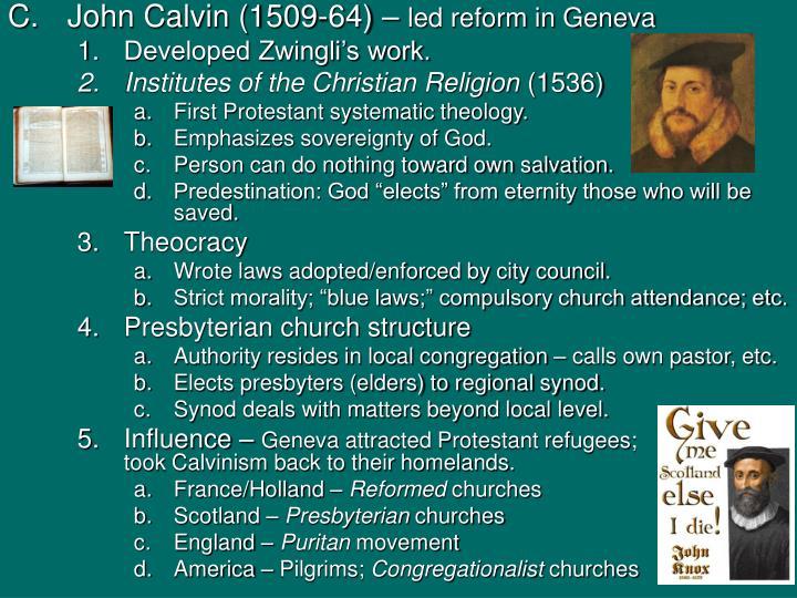 John Calvin (1509-64) –