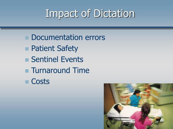Impact of Dictation
