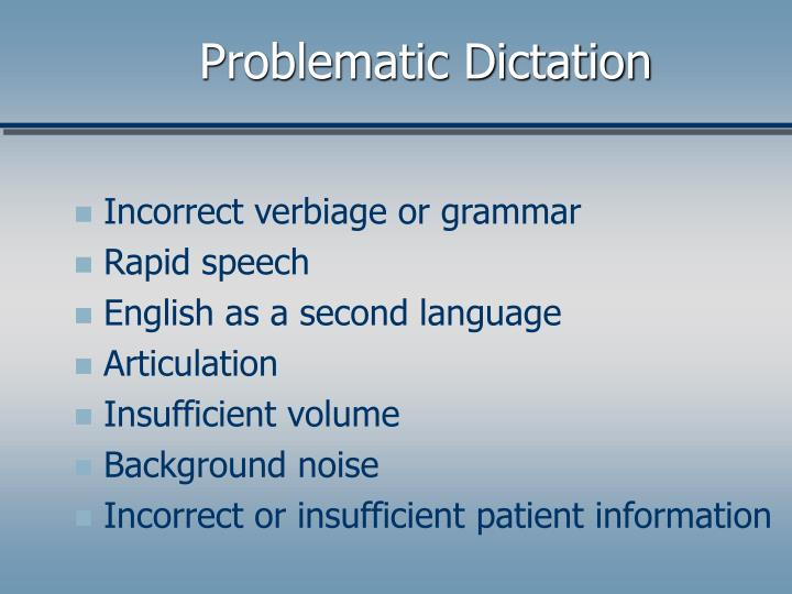 Problematic Dictation