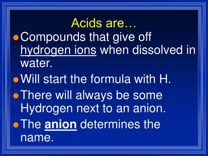 Acids are…