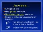 an anion is