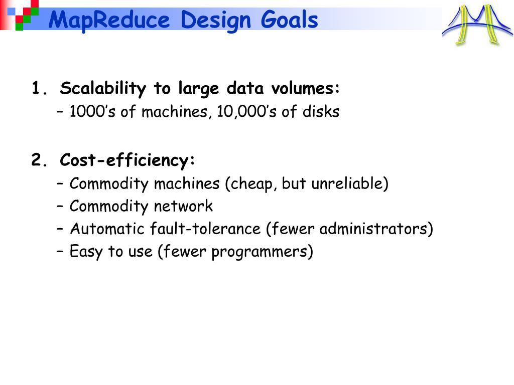 MapReduce Design Goals
