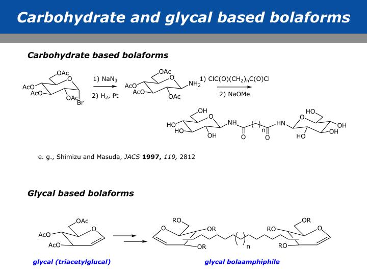 Carbohydrate and glycal based bolaforms