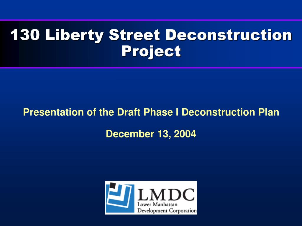 Presentation of the Draft Phase I Deconstruction Plan