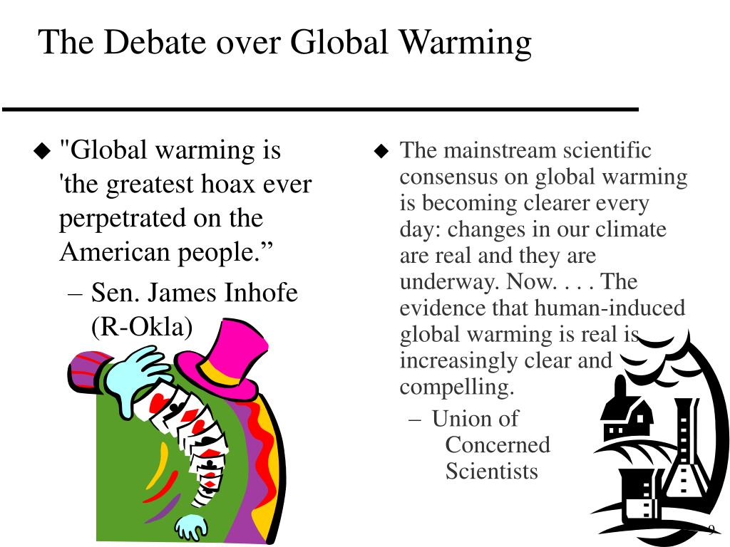 """Global warming is 'the greatest hoax ever perpetrated on the American people."""