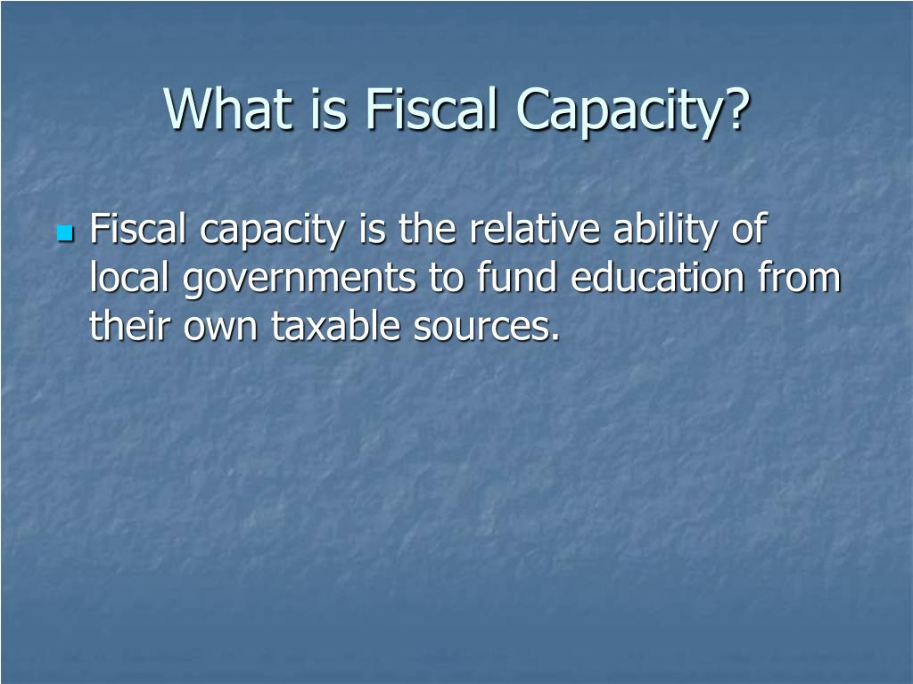 What is Fiscal Capacity?