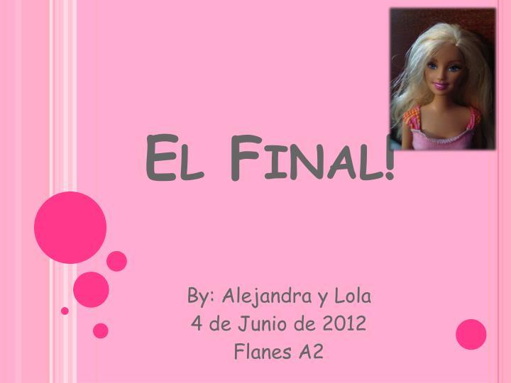 El Final!