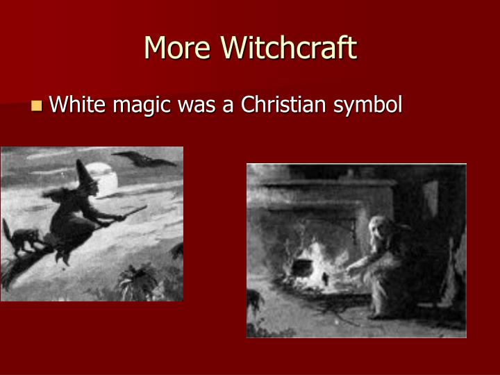 More Witchcraft