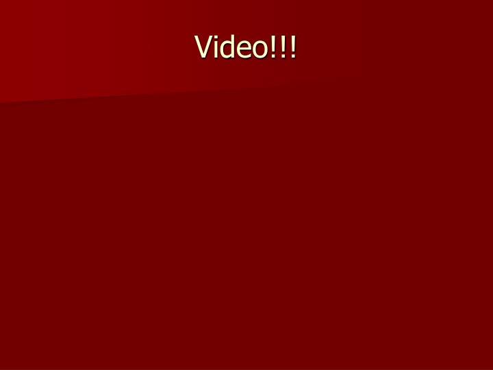 Video!!!