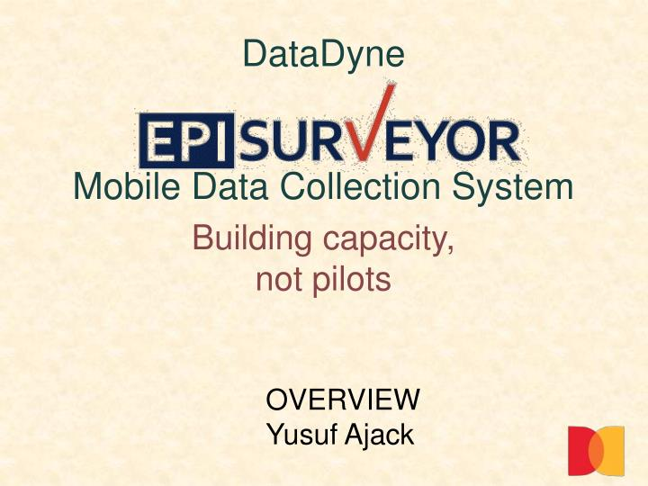 Datadyne mobile data collection system building capacity not pilots