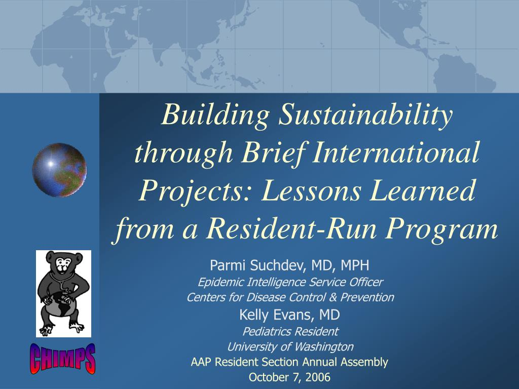 Building Sustainability through Brief International Projects: Lessons Learned from a Resident-Run Program