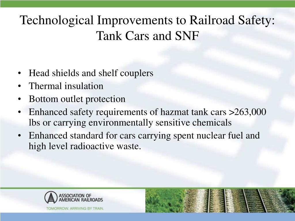 Technological Improvements to Railroad Safety: Tank Cars and SNF